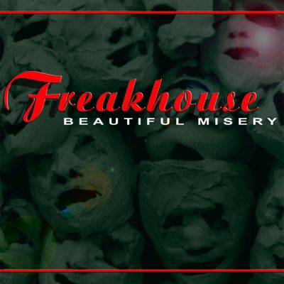 Freakhouse-Beautiful-Misery
